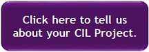 Tell us about your CIL Project.